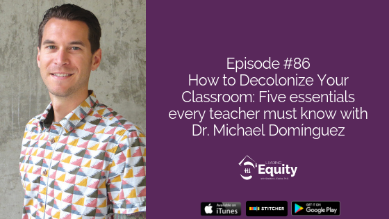 How to Decolonize Your Classroom: Five essentials every teacher must